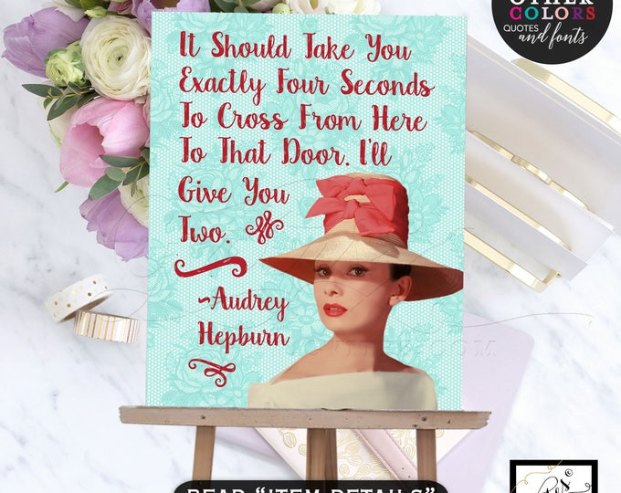 Audrey Hepburn Printable Quote, wall art, home decor, Custom Quotes sign, decorations, customizable colors and fonts. 8x10 DIGITAL!