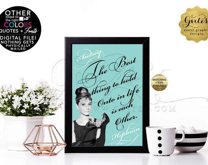 """Customizable Audrey Hepburn Quote Print. Can use as Bridal Shower Table Decorations, Centerpiece, Keepsakes. 4x6"""" or 5x7"""""""