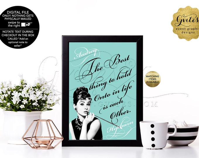 """Custom Audrey Hepburn Printable Quotes, Wall Art, Office, Bridal Shower Decorations or Baby Shower Table Centerpiece, DIY, 4x6"""" or 5x7"""""""