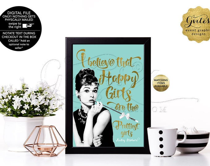 """I believe that happy girls are the prettiest girls - Audrey Hepburn Printable Quote Sign for bridal shower table decor. {4x6"""" or 5x7""""}"""
