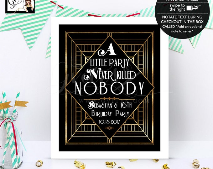 The Great Gatsby Party Signs, A little party never killed nobody sign, Old Hollywood Style Sign, happy birthday, customizable signs, 1920s