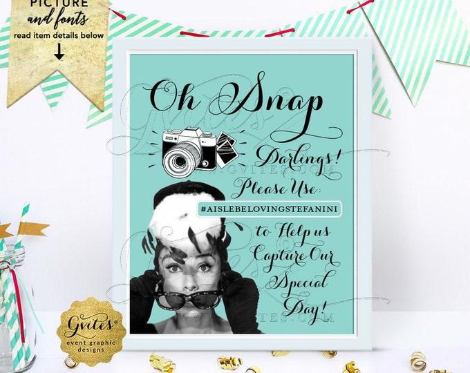 "Oh Snap Hashtag Sign, Wedding, Bridal Shower, Birthday, Sweet 16, Breakfast at, Audrey Hepburn Party Supplies Printable, Digital, DIY, 8x10"""