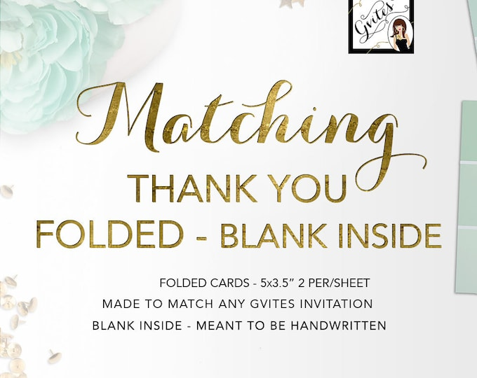 "Matching FOLDED Thank You Cards Add-on - To coordinate with any Gvites design. 5x3.5"" Fits A1 Envelopes. Turnaround 3 Business Days"