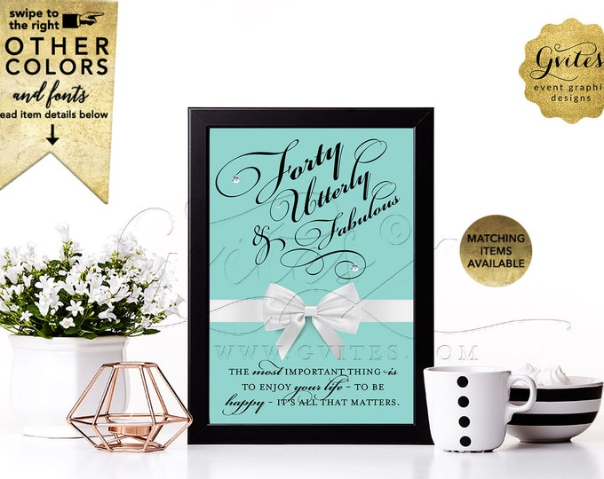 "Forty and Utterly Fabulous Birthday Decorations, Table Signs with your favorite Audrey Hepburn Quote. DIY, Printable. {4x6"" or 5x7""}"