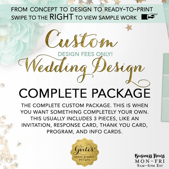 Custom Wedding Design - The Complete Package - Includes design fees up 5-piece items. This is when you want something completely your own.