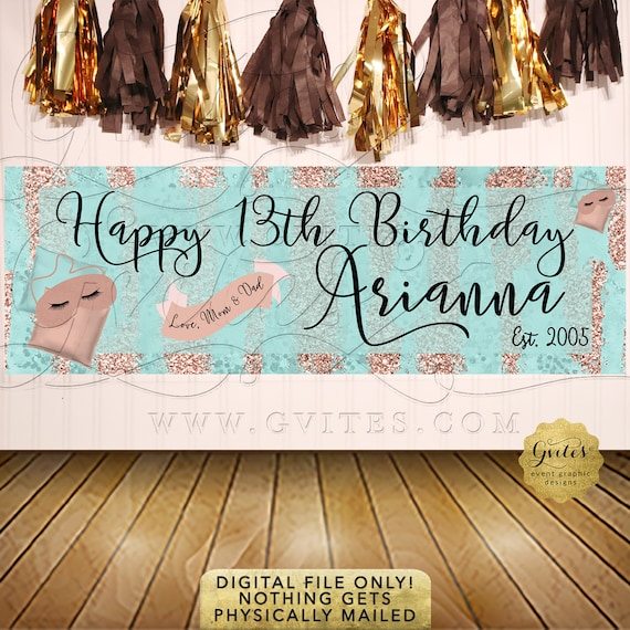 Rose Gold Glitter Banners/ Happy Birthday Banner Sleepover Aqua Blue 13th Party Digital File Only!