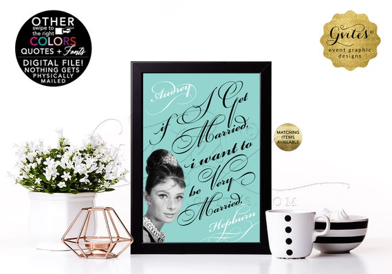 "Audrey Hepburn Customizable Quote Wall Art/ Home Decor/ Bridal Shower Decorations. PRINTABLE {4x6"" or 5x7""}"