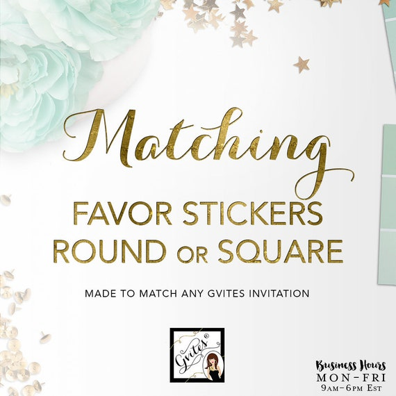 Matching Favor Stickers Add-on - To Coordinate with Any Gvites Invitation Design. Labels, Round/Square, 2x2, 2.25x2.5 or Custom Size.