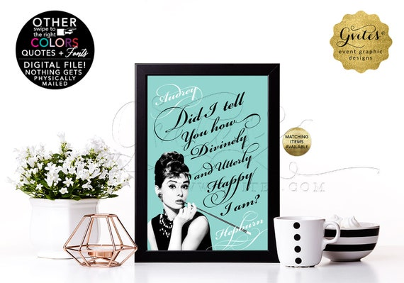 Custom Audrey Hepburn Quote Print. Can use as Bridal Shower Table Decorations