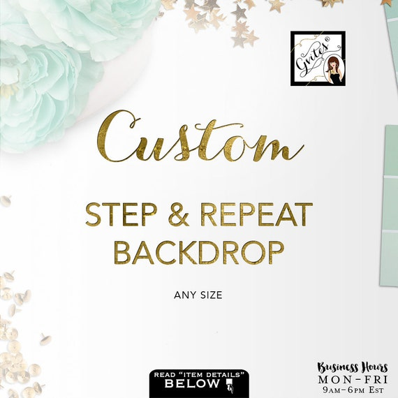 Custom Step & Repeat Backdrops/ Birthday Easter Graduation Mother's Day Party/ Photo Booth Props