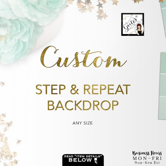 Custom Step & Repeat Backdrops / Birthday Easter Graduation Mother's Day Party / Photo Booth Props