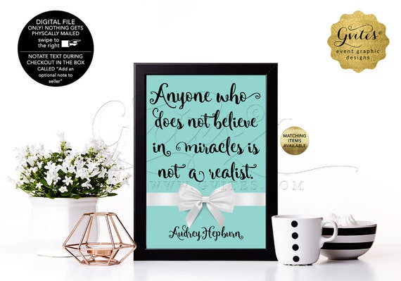 """Anyone who doesn't believe in miracles is not a realist - Audrey Hepburn Customizable Quote Prints. Digital File Only! {4x6"""" or 5x7""""}"""
