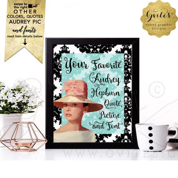Audrey Hepburn Customizable Quote Prints | Printable/ Digital File Only! JPG + PDF Format | By Gvites