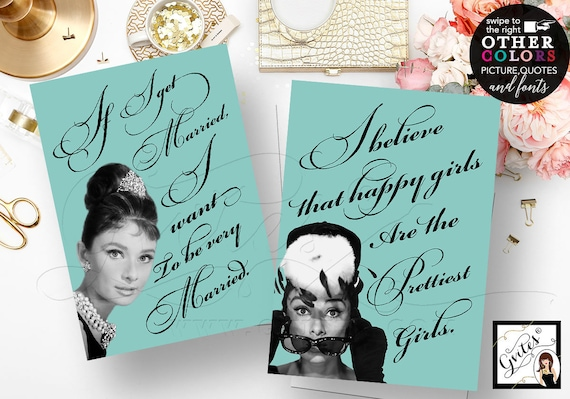 Audrey Hepburn Printable Quotes/ If I get married I want to be very married/ happy girls prettiest/ CUSTOMIZABLE AUDREY {5x7 Set of 2}
