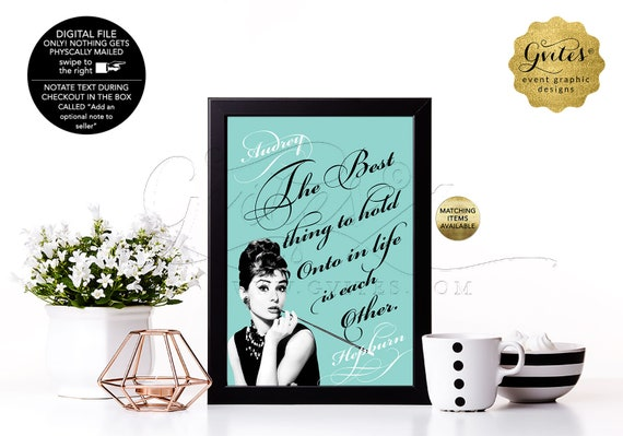 "Custom Audrey Hepburn Printable Quotes, Wall Art, Office, Bridal Shower Decorations or Baby Shower Table Centerpiece, DIY, 4x6"" or 5x7"""