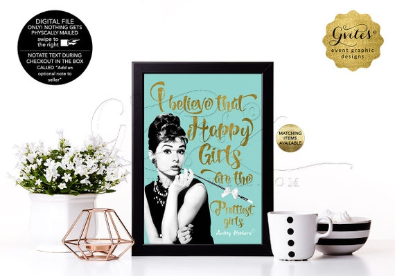 "I believe that happy girls are the prettiest girls - Audrey Hepburn Printable Quote Sign for bridal shower table decor. {4x6"" or 5x7""}"