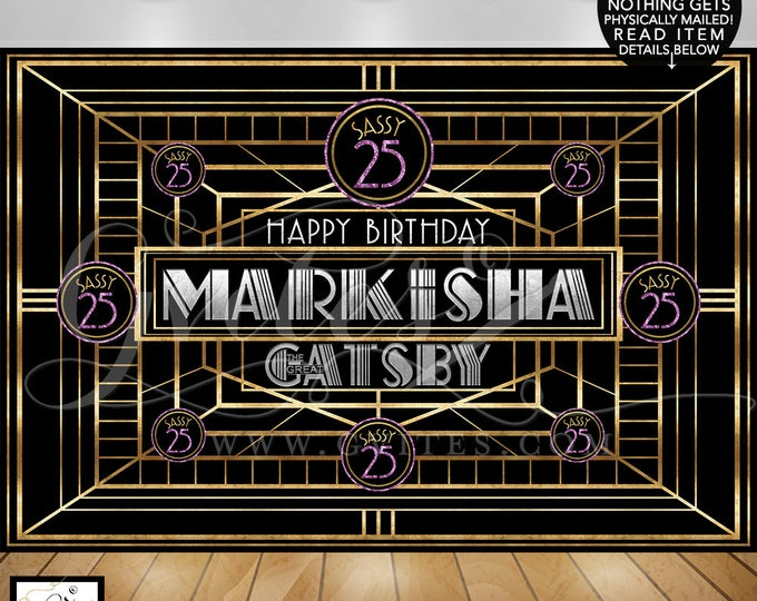 Great Gatsby Backdrop, happy birthday backdrops, customizable Gatsby signs, sassy 25, purple gold silver and black. PRINTABLE