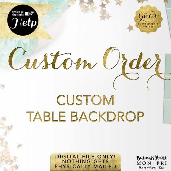 Custom Order - Table Backdrops Signs Decorations Large Banners | By Gvites