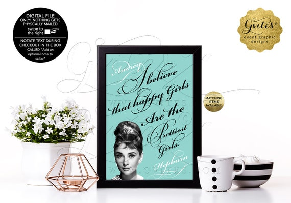"I believe happy girls are the prettiest girls - Audrey Hepburn Quotes, Wall Art, Bridal Shower Baby Shower Centerpiece, 4x6"" or 5x7"""