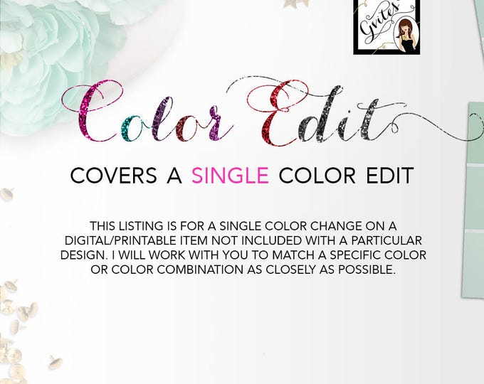 Single Color Edit - This listing is for a SINGLE color edit on a digital item not included with a particular design. Gvites {Color Edit}