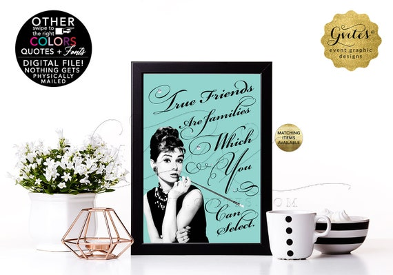 """True Friends - Audrey Hepburn Quote Print. Can use as Bridal Shower Table Decorations, Centerpiece, Keepsakes. 4x6"""" or 5x7"""""""