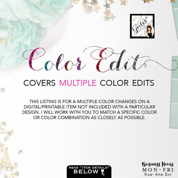 Multiple Color Edit - This listing is for multiple color edits on a digital item not included with a particular design {Color Edit}