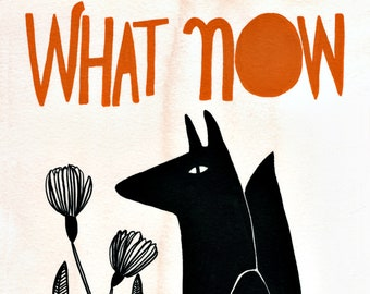 What Now Art Print // Hand Lettered Gouache & Watercolor Print