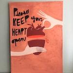 Please Keep Your Heart Open Original Gouache Painting // 10x14