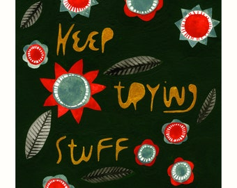 Keep Trying Stuff Art Print // 5x7 // Art Postcard