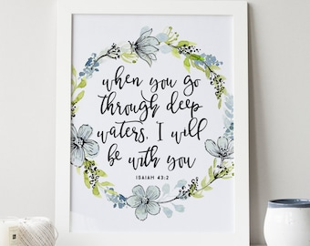 isaiah 43:2 printable · when you go through deep waters i will be with you print · scripture art print · bible verse print · floral wreath