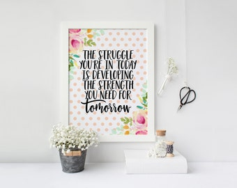 the struggle today is developing the strength you need for tomorrow print · inspirational art print · motivational quote · pink polka dots