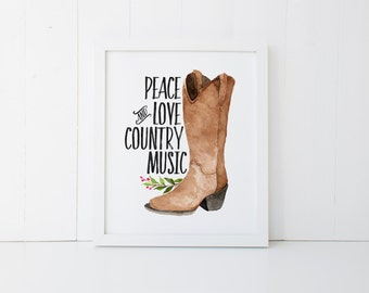 Peace, Love & Country Music Print » Country Western Print » Cowboy Boot Print » Watercolor Wall Decor » Rustic Home Decor » Digital Print