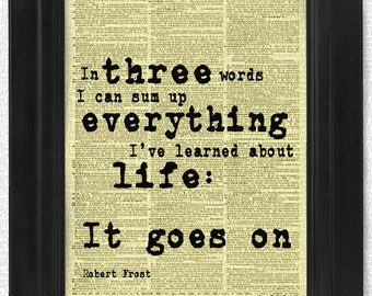 Life goes on, Robert Frost, Quotes, Dictionary Print, Motivational, Inspiration, Gift, Book Art, wall Decor, Wall Art Mixed Media Collage