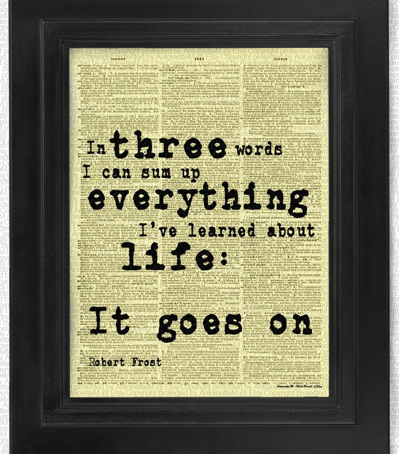 Life Goes On Robert Frost Quotes Dictionary Print Etsy