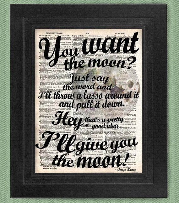 You Want The Moon George Bailey Quote Art Print Calligraphy Etsy