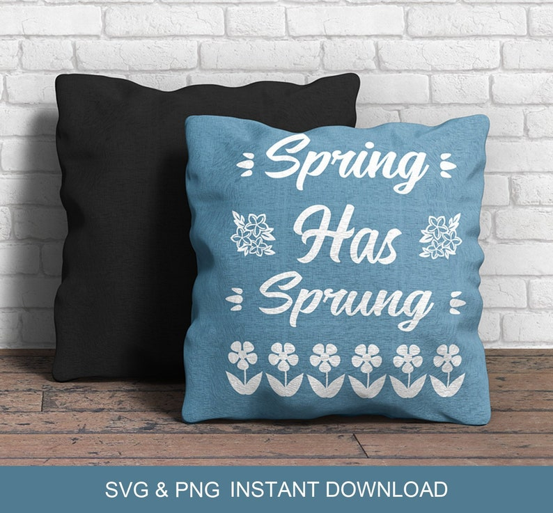Spring Has Sprung Spring Time SVG Spring Decor  Spring flowers image 0