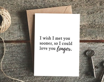 I Love You Card, Husband Card, Anniversary Card, Wife Card, Long Distance Card, Valentine's Day Card, Met You Sooner Love You Longer Card