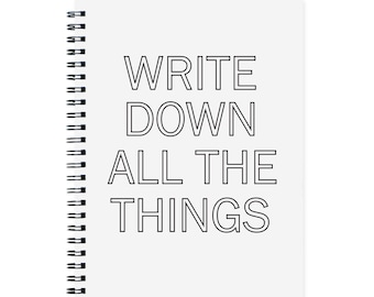 Funny Notebooks, Personal Size To Do List Notebook, Convention Notebook, Write Down All the Things, College Student Gift, Spiral Notebook