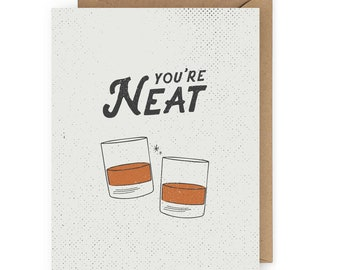 You're Neat Whiskey Card, Card for Boyfriend, Father's Day Card, Dad or Husband Birthday Card