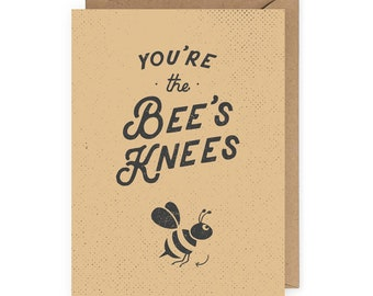 You're the Bee's Knees Funny Friend Friend Just Because, Any Occasion, Congratulations Card, Bee Card