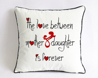 the love between mother and daughter is forever cushion-mothers day pillowsham-mom and me pillowcase-mothers day present-mom daughter pillow