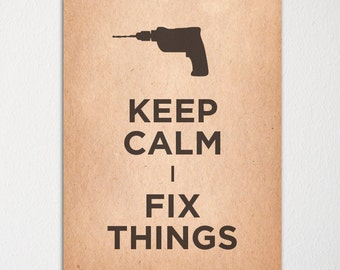Keep Calm I Fix Things - Fine Art Print - Choice of Color - Purchase 3 and Receive 1 FREE