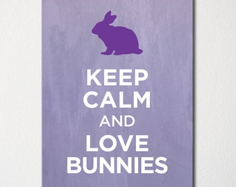 Keep Calm and Love Bunnies - Fine Art Print - Choice of Color - Purchase 3 and Receive 1 FREE