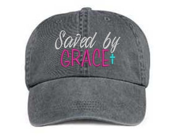 Embroidered Saved By Grace Hat With Cross  Saved By Grace Baseball Cap   Saved By Grace Hat  Cross Hat  Pigment Dyed Hat 1ba5244b5397