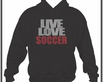 Rhinestone Live Love Soccer Hoodie Sweatshirt Many Colors