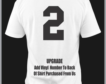 UPGRADE Add Your Number To The Back Of Any T-Shirts Purchased From Us Vinyl One Color