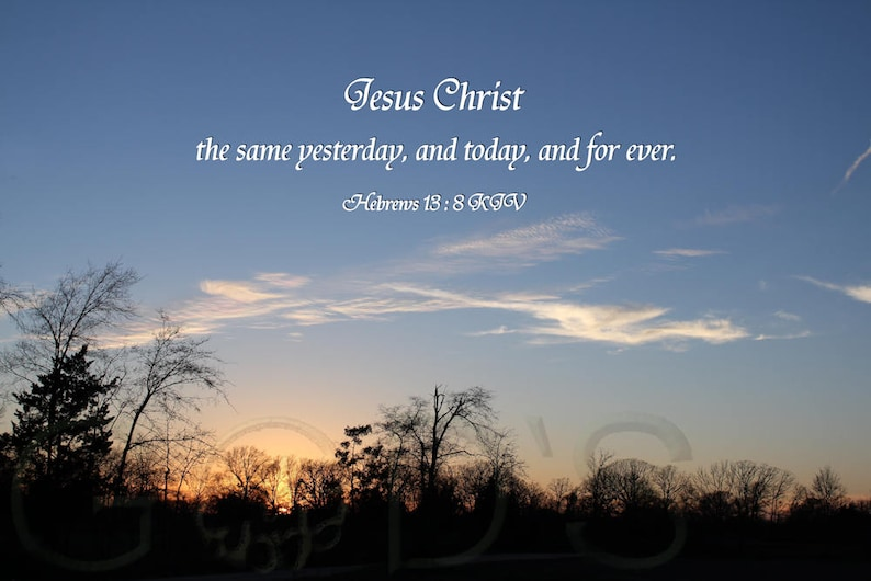 Hebrews 13 8 Kjv Scripture Picture Sunset Jesus Christ Etsy