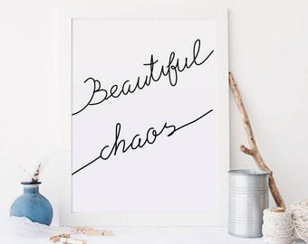 Beautiful Chaos  - Home Decor - Wall Art - Typography - Inspiration Print - Digital Print - Motivation Print - Printable Art