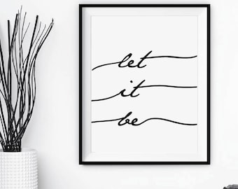 "Wall Art "" Let it be ""  - Printable Art - Typography - Inspirational Print - Digital Print - Motivational Print - Wall Decor - Custom Size"