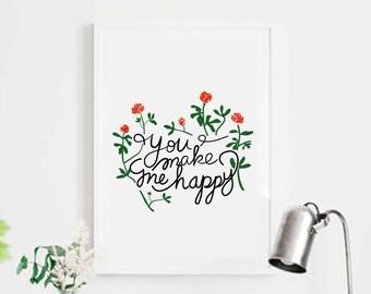 You make me happy - Printable art  - Wall decor - Home Decor - Nursery Print  -  Inspirational print - CUSTOM SIZE